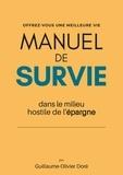 Guillaume-Olivier Doré - Manuel de survie dans le milieu hostile de l'epargne - Offre-vous une meilleure vie.