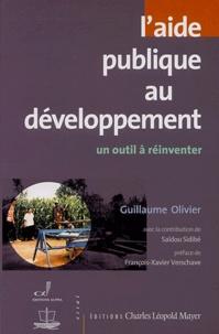 Guillaume Olivier et Saïdou Sidibé - L'aide publique au développement - Un outil à réinventer.