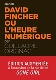 Guillaume Orignac - David Fincher ou l'heure numérique.