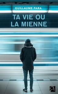 Téléchargement gratuit des chapitres de manuels Ta vie ou la mienne (French Edition)