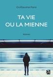 Guillaume Para - Ta vie ou la mienne.