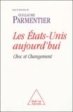 Guillaume Parmentier - Les Etats-Unis aujourd'hui - Choc et changement.