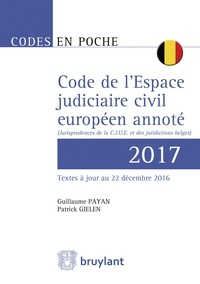 Guillaume Payan et Patrick Gielen - Code de l'espace judiciaire civil européen annoté - Jurisprudences de la CJUE et des juridictions belges.