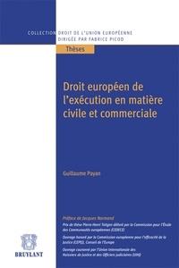 Guillaume Payan - Droit européen de l'exécution en matière civile et commerciale.