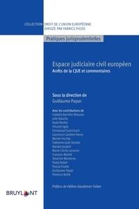 Guillaume Payan - Espace judiciaire civil européen - Arrêts de la CJUE et commentaires.