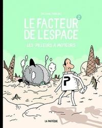Guillaume Perreault - Le facteur de l'espace Tome 2 : Les pilleurs à moteur.