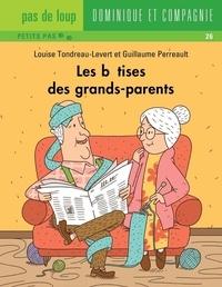 Guillaume Perreault et Louise Tondreau-Levert - Les bêtises des grands-parents.