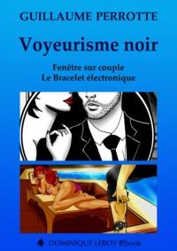 Guillaume Perrotte et Sandokan Sandokan - Voyeurisme noir - Fenêtre sur couple, Le Bracelet électronique.