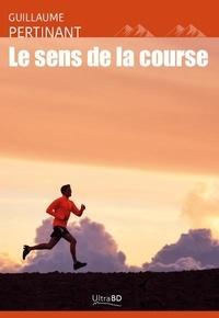 Guillaume Pertinant - Le sens de la course.