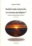 Guillaume Philippe - Dualité onde-corpuscule, un nouveau paradigme ? - Comment la matière devient une onde ? (et vice/versa...).