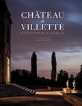 Guillaume Picon et Bruno Ehrs - Château de Villette - Fastes d'un décor à la française.
