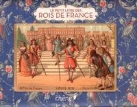 Guillaume Picon - Le petit livre des rois de France.