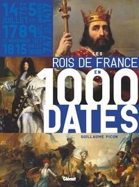 Guillaume Picon - Les rois de France en 1000 dates.