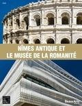 Guillaume Picon et Dominique de La Tour - Nîmes antique et le musée de la romanité.
