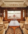 Guillaume Picon - Orient express - The history of a legend.