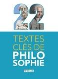 Guillaume Pigeard de Gurbert - 22 textes clés de philosophie.