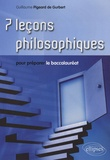 Guillaume Pigeard de Gurbert - 7 leçons philosophiques pour préparer le baccalauréat.