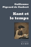 Guillaume Pigeard de Gurbert - Kant et le temps.
