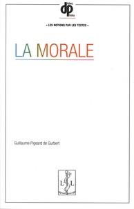 Guillaume Pigeard de Gurbert - La morale.