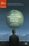 Guillaume Pigeard de Gurbert - Si la philosophie m'était contée - De Platon à Gilles Deleuze.