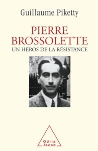 Guillaume Piketty - Pierre Brossolette - Un héros de la Résistance.