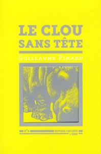 Guillaume Pinard - Le clou sans tête.