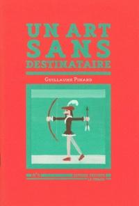 Guillaume Pinard - Un art sans destinataire.