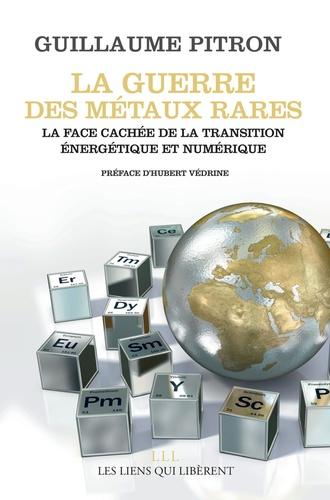 La guerre des métaux rares. La face cachée de la transition énergétique et numérique