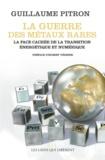 Guillaume Pitron - La guerre des métaux rares - La face cachée de la transition énergétique et numérique.