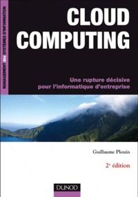 Guillaume Plouin - Cloud Computing - Une rupture décisive pour l'informatique d'entreprise.
