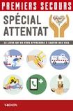 Guillaume Pô - Premiers secours spécial attentat - Le livre qui va vous apprendre à sauver des vies.