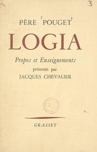 Guillaume Pouget et Jacques Chevalier - Logia - Propos et enseignements.