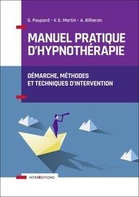 Guillaume Poupard et Virgile Stanislas Martin - Manuel pratique d'hypnothérapie - Démarche, méthodes et techniques d'intervention.