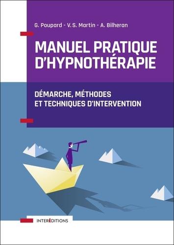 Manuel pratique d'hypnothérapie. Démarche, méthodes et techniques d'intervention
