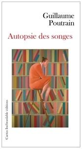 Guillaume Poutrain - Autopsie des songes.