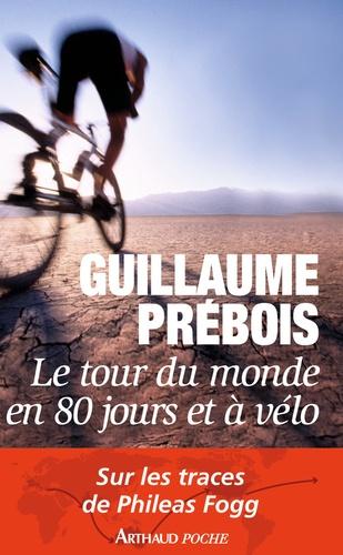Guillaume Prébois - Le tour du monde en 80 jours et à vélo.
