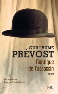 Guillaume Prévost - Cantique de l'assassin - Une enquête de François-Claudius Simon.