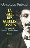 Guillaume Prévost - La valse des gueules cassées.