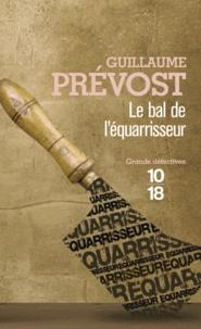 Guillaume Prévost - Le bal de l'équarisseur - Une enquête de François-Claudius Simon.