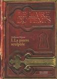 Guillaume Prévost - Le livre du temps Tome 1 : La pierre sculptée.