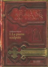 Le livre du temps Tome 1 - Guillaume Prévost pdf epub