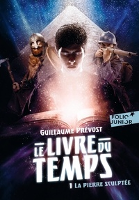 Guillaume Prevost - Le livre du temps Tome 1 : La pierre sculptée.