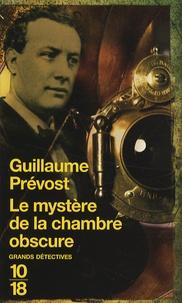 Guillaume Prévost - Le mystère de la chambre obscure.