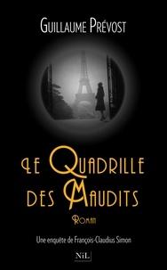 Guillaume Prévost - Le Quadrille des Maudits - Une enquête de François-Claudius Simon.
