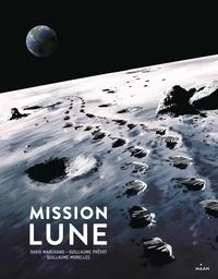 Mission Lune- Une odyssée humaine - Guillaume Prévôt pdf epub