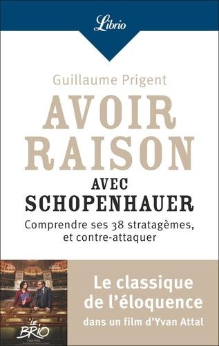 Avoir raison avec Schopenhauer - Guillaume Prigent - Format PDF - 9782290156971 - 2,99 €