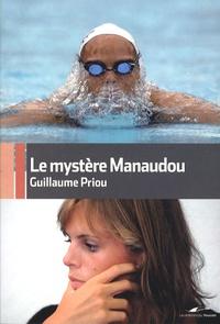Guillaume Priou - Le Mystère Manaudou.