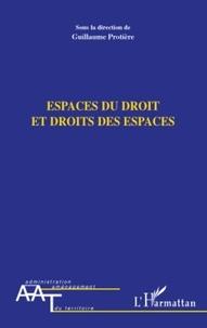 Guillaume Protière - Espaces du droit et droits des espaces.