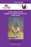 Guillaume Protière - L'ordre critique du Droit - Mélanges en l'honneur du professeur Claude Journès.