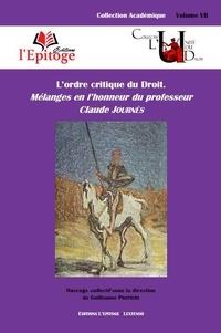 L'ordre critique du Droit- Mélanges en l'honneur du professeur Claude Journès - Guillaume Protière |